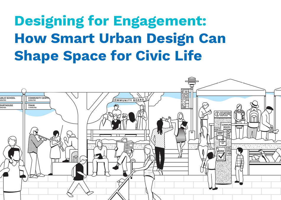 Designing for Engagement: How Smart Urban Design can Shape Space for Civic Life