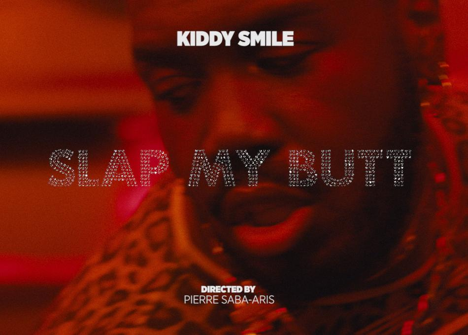 Kiddy Smile - 'Slap My Butt'