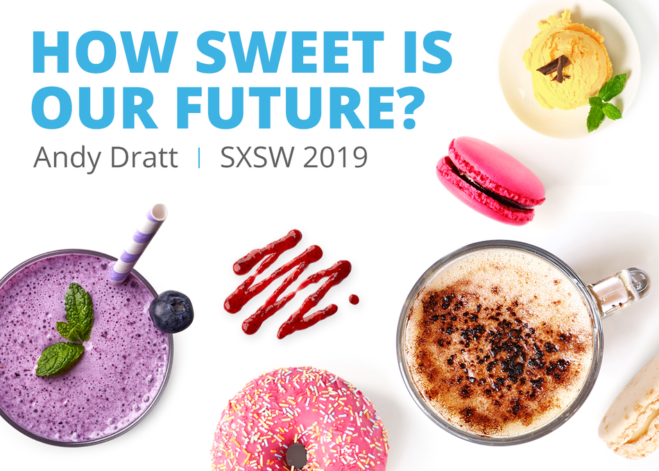 How Sweet is Our Future?