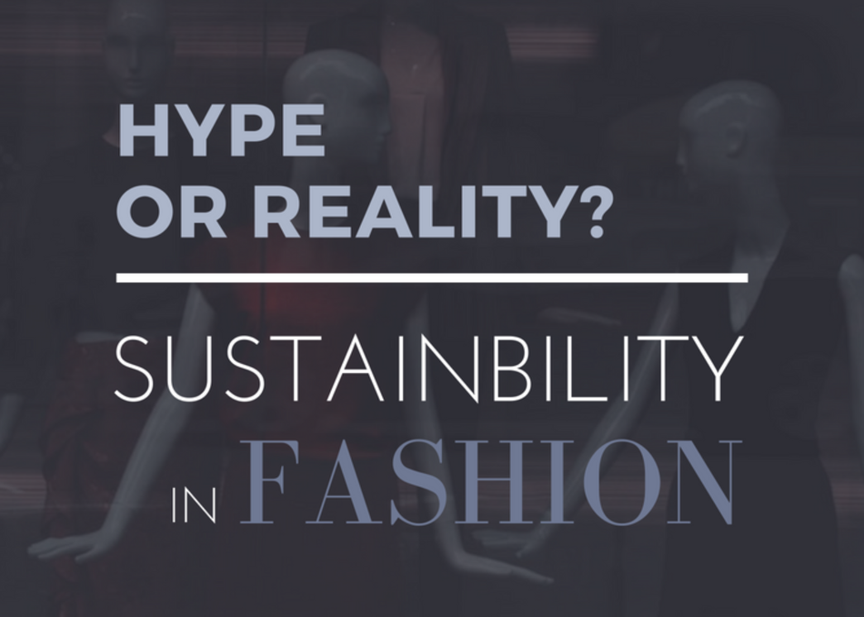 Hype or Reality? Sustainability in Fashion